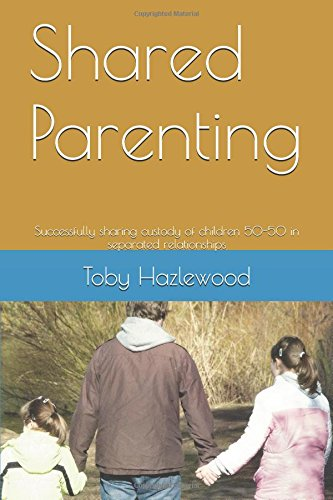 Shared Parenting: Successfully sharing custody of children 50-50 in separated relationships